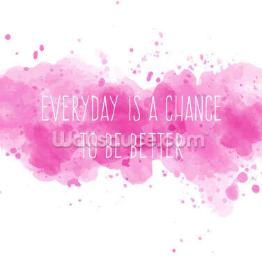 Everyday is a Chance Wallpaper Wall Murals