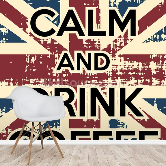 Keep Calm and Drink Coffee mural wallpaper room setting