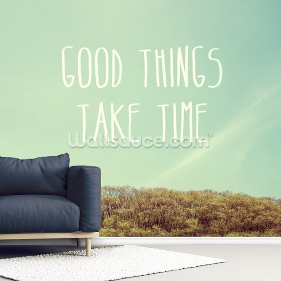 Good Things Take Time wall mural room setting
