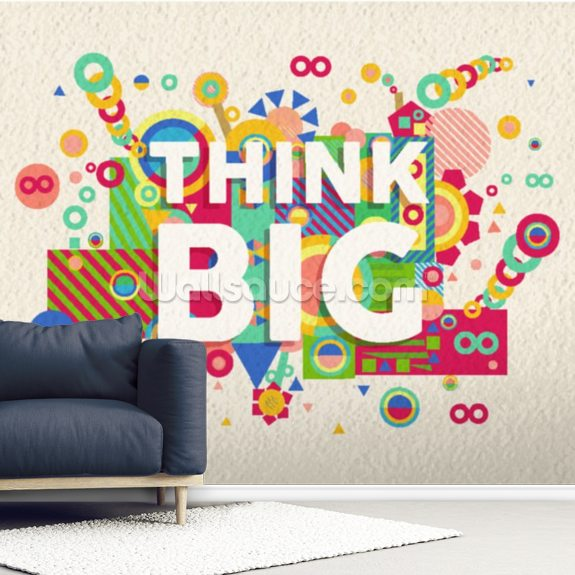 Think Big Quote wall mural room setting