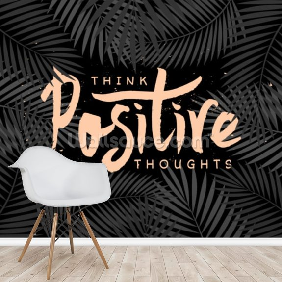 Think Positive Thoughts wallpaper mural room setting
