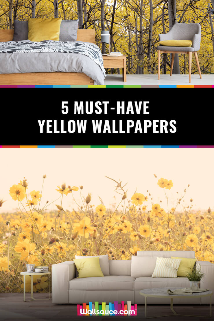 We show you how to embrace the interior trend of yellow wallpaper with five must-have designs including sunflower field pictures.