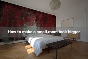 9 Tips to make a Small Room Look Bigger
