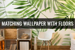 [Expert Advice] How to Match Wallpaper With Flooring Like a Pro