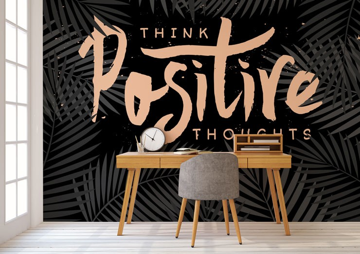 think positive thoughts wallpaper in trendy office