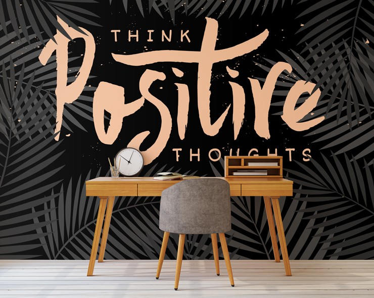 Think positive thoughts mural in home office